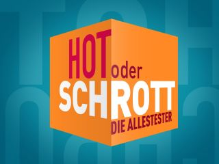 Hot oder Schrott - Die Allestester - Spezial