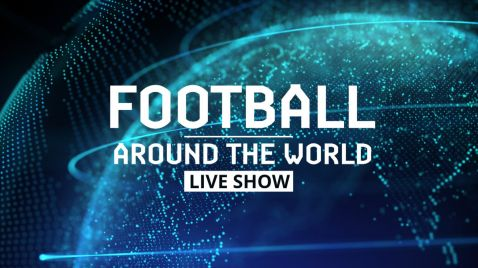 Football Around the World Liveshow Extra